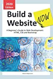 Build a Website Now: A Beginner s Guide to Web Development: HTML, CSS and Bootstrap