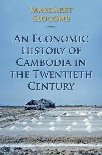 An Economic History of Cambodia in the Twentieth Century PDF Books