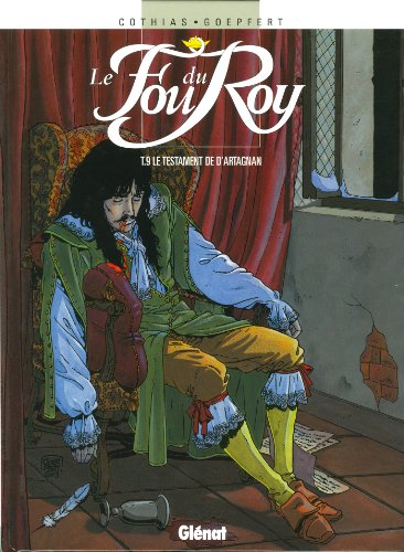 Le Fou du roy - Tome 09 : Le Testament de d'Artagnan