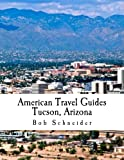 American Travel Guide: Tucson, Arizona