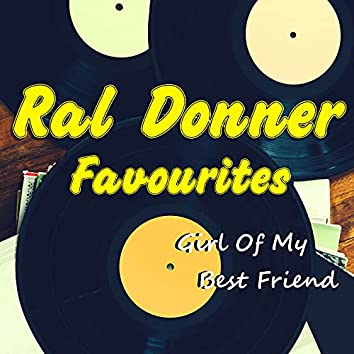 Girl Of My Best Friend Ral Donner Favourites