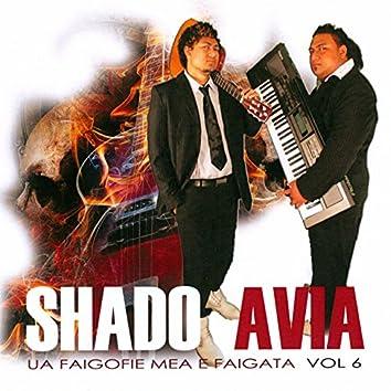 Shado Avia, Vol. 6: Ua Faigofie Mea E Faigata