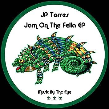 Jam On The Fella