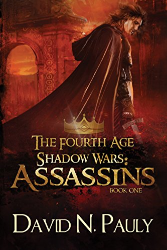 Book: The Fourth Age Shadow Wars - Assassins (Book 1) by David N. Pauly