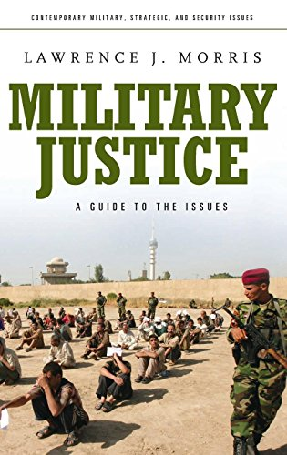 Download Military Justice: A Guide To The Issues (Contemporary Military, Strategic, and Security Issues) 0275993663
