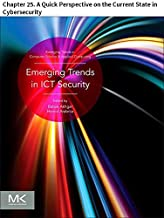 Emerging Trends in ICT Security: Chapter 25. A Quick Perspective on the Current State in Cybersecurity (Emerging Trends in...