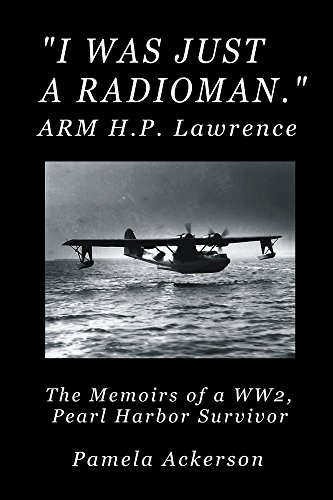 Book: I Was Just a Radioman by Pamela Ackerson