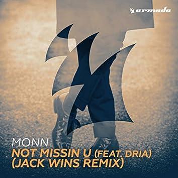 Not Missin U (feat. Dria) (Jack Wins Remix)