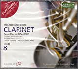 Clarinet Exam Pieces 2004-2007 Grades 8: Complete Performances and Accompaniments of Lists A and B