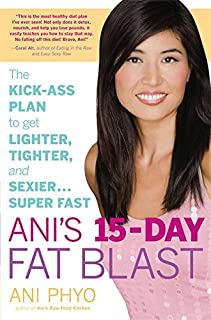 Ani's 15-Day Fat Blast: The Kick-Ass Plan to Get Lighter, Tighter, and Sexier . . . Super Fast