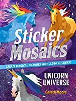 Unicorn Universe: Create Magical Pictures With 2,086 Stickers! (Sticker Mosaics)
