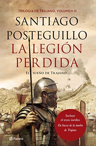 La legión perdida: El sueño de Trajano (Autores Españoles e Iberoamericanos)
