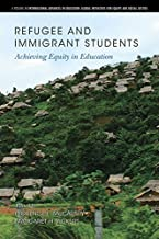 Refugee and Immigrant Students (International Advances in Education: Global Initiatives for Equity and Social Justice)