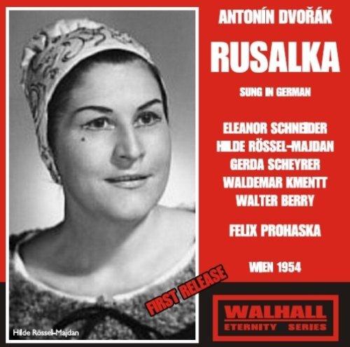 Dvorak - Rusalka 1954 by Schneider / Kmentt / Berry / Rossl- Madjan / Vienna Radio / Prohaska