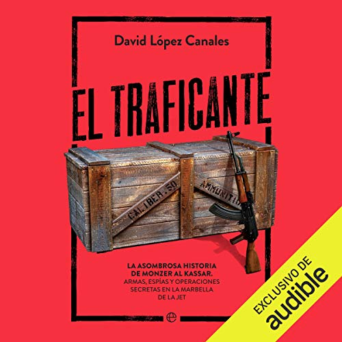 El Traficante (Narración en Castellano) [The Trafficker] audiobook cover art