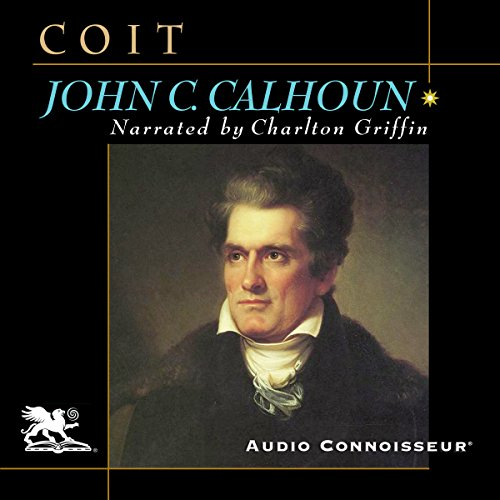 John C. Calhoun: American Portrait audiobook cover art