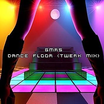 Dance Floor (Twerk Mix)
