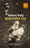 Barcelona cau: una novel.la intel.ligent i salvatge sobre els tres últims dies de la guerra (A TOT VENT-RÚST)