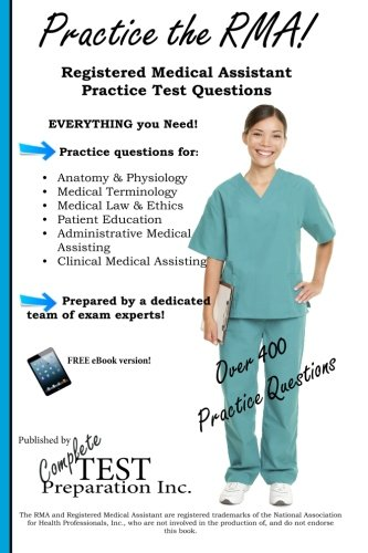 Practice the RMA! Registered Medical Assistant Practice Test Questions