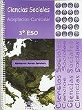 Ciencias Sociales. 3ᄃ Eso. Adaptacion Cu: Adaptación curricular (ADAPTACIONES CURRICULARES PARA ESO)