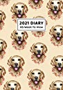 2021 Diary A5 Week To View: Cute & Funny Golden Retriever Theme A5 Week To View Dated 2021 Diary Planner Organiser Calendars Lined Journal Notebook With To Do List - Dog Lovers Gift Ideas For Women Girls
