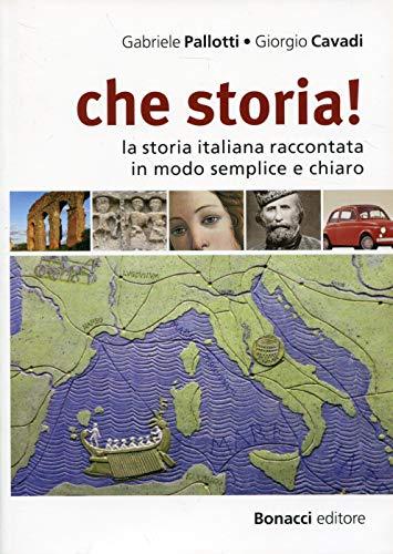 Che storia! La storia italiana raccontata in modo semplice e chiaro. Livello B1-B2