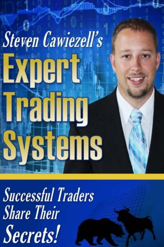Compare Textbook Prices for Expert Trading Systems: Successful Traders Share Their Secrets  ISBN 9781535580724 by Cawiezell, Steven