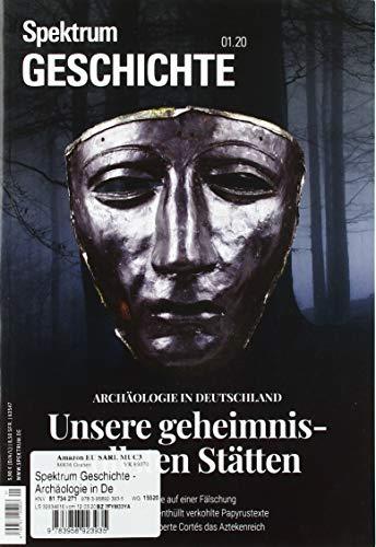 Spektrum Geschichte - Archäologie in Deutschland: Unsere geheimnisvollsten Stätten (Spektrum Geschichte / Von der Menschwerdung bis in die Neuzeit)