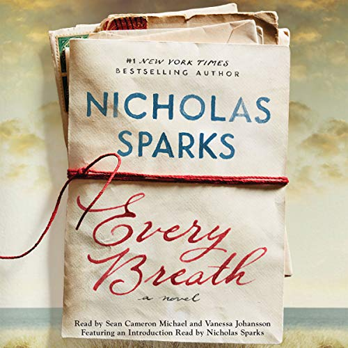 Every Breath                   By:                                                                                                                                 Nicholas Sparks                               Narrated by:                                                                                                                                 Sean Cameron Michael,                                                                                        Vanessa Johansson                      Length: 7 hrs and 5 mins     116 ratings     Overall 4.6