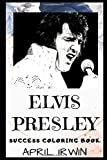 Elvis Presley Success Coloring Book: An American Singer and Actor. (Elvis Presley Books)
