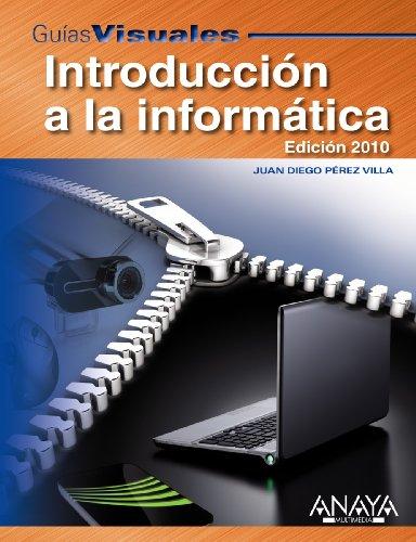 Introducción a la Informática. Edición 2010 (Guías Visuales)
