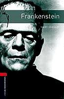 Oxford Bookworms Library: Level 3:: Frankenstein