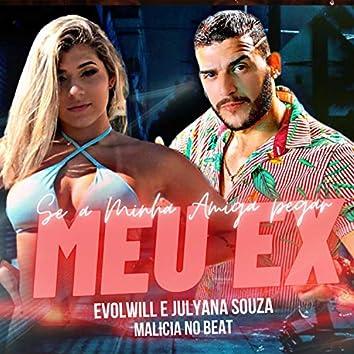 Se a Minha Amiga Pegar Meu Ex (feat. Malicia no Beat) (Brega Funk)