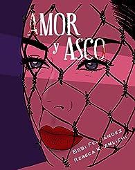 Amor y asco. Ilustrado: Ilustrada par Bebi Fernández