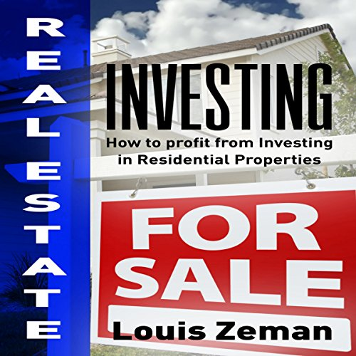 Real Estate Investing: How to Profit from Investing in Residential Properties audiobook cover art