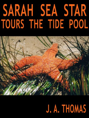 Sarah Sea Star Tours the Tide Pool (English Edition)