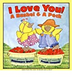 I Love You! A Bushel & A Peck: tales from the song a bushel and a peck (Paperback) - Common