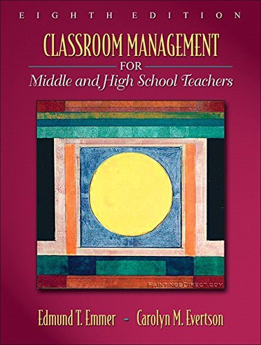 Classroom Management for Middle and High School Teachers (8th Edition) by Edmund T. Emmer (2008-02-29)