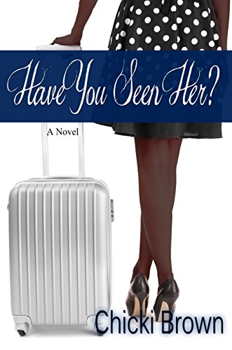 Book: Have You Seen Her? by Chicki Brown