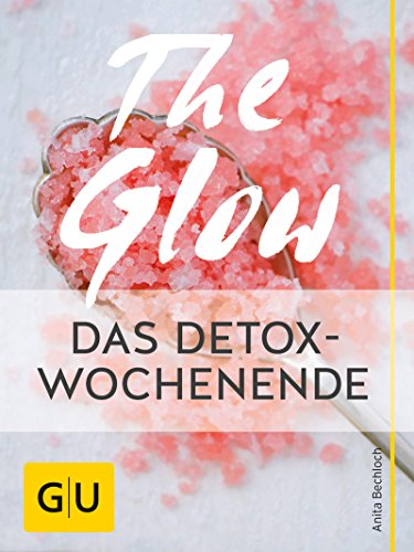 The Glow - Das Detox-Wochenende: Detox-Naturkosmetik selber machen