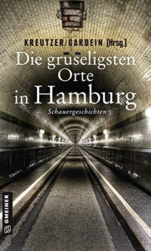 Die gruseligsten Orte in Hamburg: Schauergeschichten (Gruselige Orte 3)