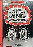 Le livre qui t'explique enfin tout sur les parents - Nathan - 09/10/2014