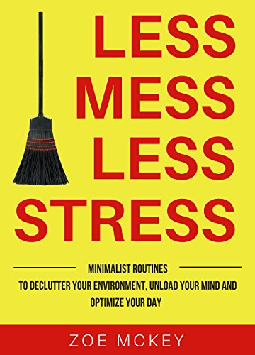 『Less Mess Less Stress: Minimalist Routines To Declutter Your Environment, Unload Your Mind And Optimize Your Day (Minimalist Makeover Book 2) (English Edition)』のトップ画像