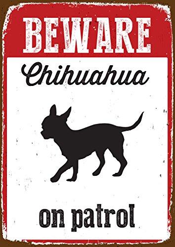 Magnet & Steel Panneau en étain Inscription Beware Chihuahua on Patrol
