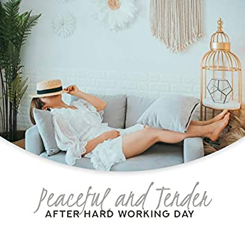Peaceful and Tender Music After Hard Working Day - Soothing Nature Sounds for Deep Calm, Practice Mindfulness, Lie Down and do Nothing, Afternoon Yoga, Stress Relief & Healing Music