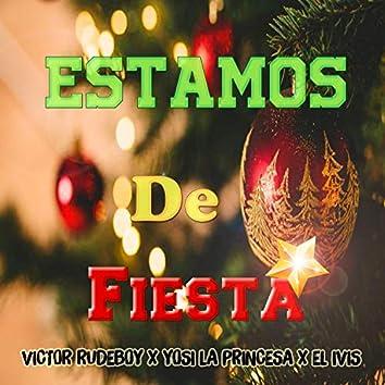 Estamos de Fiesta (feat. Yosi la Princesa & el Ivis)