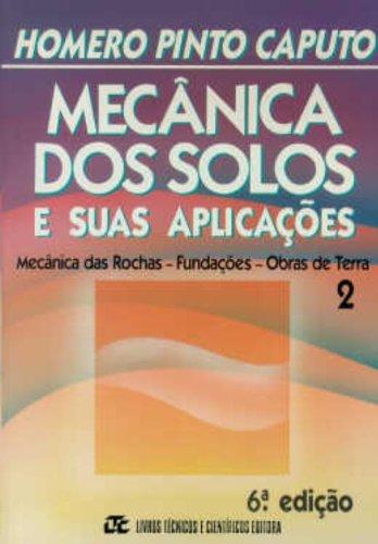 Mecânica dos Solos e Suas Aplicações - Volume 2