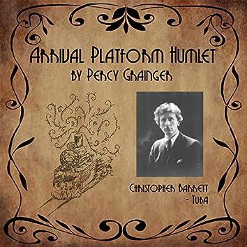Percy Grainger: Arrival Platform Humlet for Solo Tuba (Live)