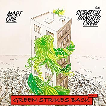 Green Strikes Back, Pt. 1 (feat. Scratch Bandits Crew)