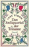 Das Antiquariat der Träume: Roman